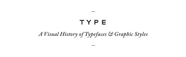 Nubby Twiglet | Type. A Visual History of Typefaces & Graphic Styles